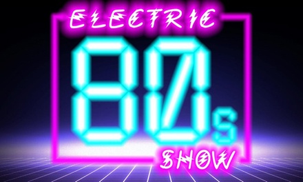 The Electric 80s Show, 30 September at The Liquid Room (Up to 50% Off)