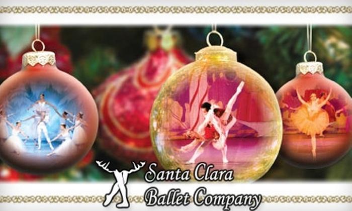 """Santa Clara Ballet - Santa Clara: $12 for One Ticket to a Performance of Santa Clara Ballet Company's """"The Nutcracker"""" (Up to $30 Value)"""