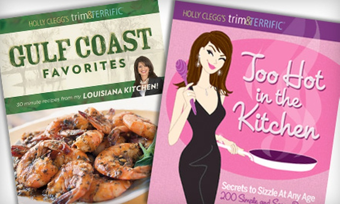 "Holly Clegg - Multiple Locations: $26 for Two ""Trim & Terrific"" Cookbooks by Holly Clegg (Up to $52 Value). Book Signing on October 4 at Matherne's Supermarket on Highland Road."