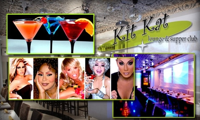 Kit Kat Lounge & Supper Club - Lakeview: $22 for Dinner, Drinks, and Divas at Kit Kat Lounge & Supper Club ($40 Average Value)