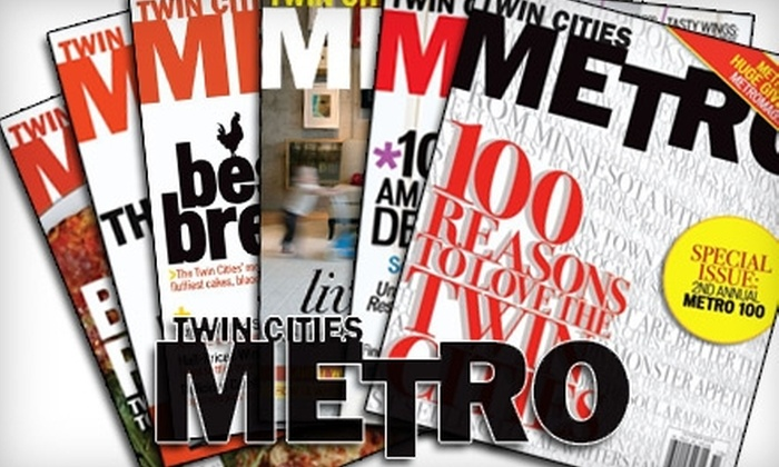 "Metro Magazine - Minneapolis / St Paul: $10 One-Year Print and Digital Subscription to ""Twin Cities Metro"" Magazine ($25 Value)"