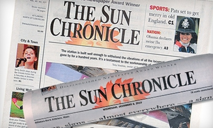 "The Sun Chronicle - Attleboro: $50 for Six-Month Daily Subscription ($106 Value) of the ""Sun Chronicle"" or $26 for a Six-Month Sunday-Only Subscription ($52 Value)"