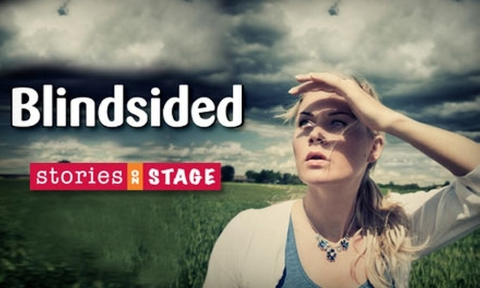 "Stories on Stage - Central Business District: $12 for One Ticket to ""Blindsided"" Presented by Stories on Stage ($25 Value). Choose Between Two Showtimes."