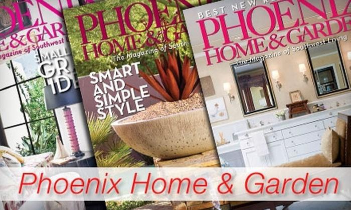 """""""Phoenix Home & Garden"""": $9 One-Year Subscription to """"Phoenix Home & Garden"""" Magazine"""