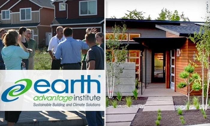 The Earth Advantage Institute - Metzger: $10 for One Eco-Friendly Home–Building/Remodeling Class from The Earth Advantage Institute