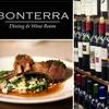 58% Off at Bonterra Dining & Wine Room