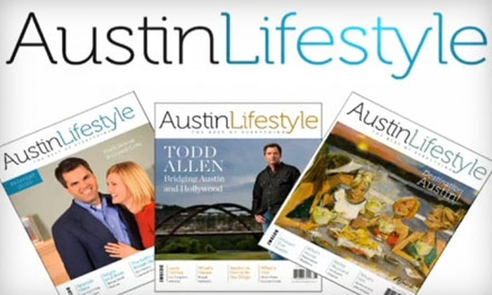 "Austin Lifestyle Magazine: $6 for a One-Year Subscription (Six Issues) to ""Austin Lifestyle"" Magazine"