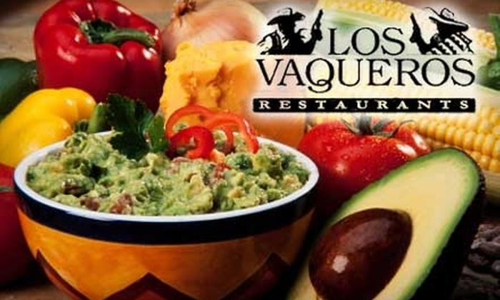 Los Vaqueros Restaurant - Multiple Locations: $10 for $20 Worth of Tex-Mex Fare at Los Vaqueros Restaurant. Choose Between Two Locations.
