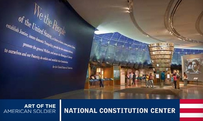"National Constitution Center - Center City East: Half Off Admission to the National Constitution Center and the ""Art of the American Soldier"" Exhibit. Multiple ticketing options."