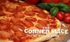$10 for Pizza and More at Corner Slice