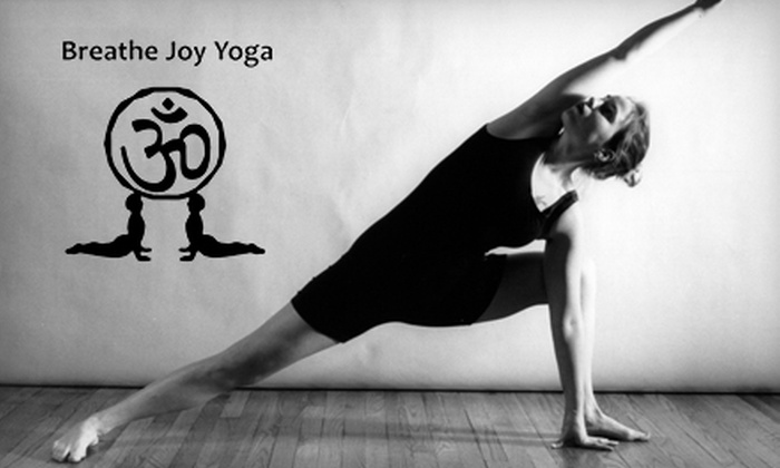 Breathe Joy Yoga - Sharon: 25 for Five Yoga Classes ($90 Value) or $35 for One Month of Unlimited Classes ($125 Value) at Breathe Joy Yoga in Sharon