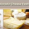 Colorado Cheese Festival  - Centennial: $75 for All-Access Pass to Colorado Cheese Festival