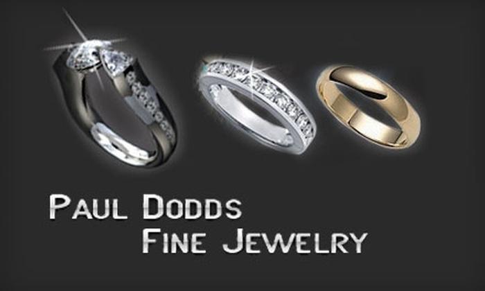 Paul Dodds Jewelry - Chapel Ridge: $50 for $150 Worth of Fine Jewelry at Paul Dodds Jewelry