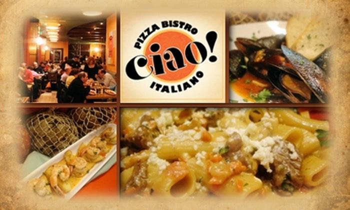 Ciao Pizza Bistro Italiano - Baltimore: $10 for $25 Worth of Italian Cuisine at Ciao Pizza Bistro