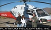 Platinum Helicopters, Inc.-Closed?? - Multiple Locations: $75 for a 30-Minute Helicopter Flight for One Passenger or $225 for a 30-Minute Helicopter Flight for Three Passengers from Platinum Helicopters