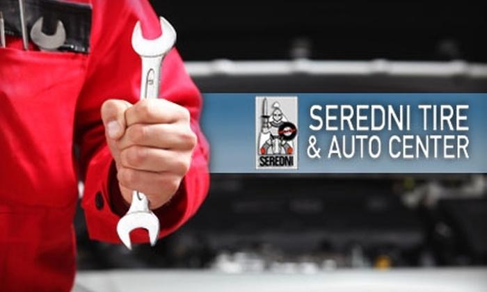 Seredni Tire & Auto Center - Mechanicsville: $20 for an Oil Change and Tire Rotation at Seredni Tire & Auto Center ($50.95 Value)