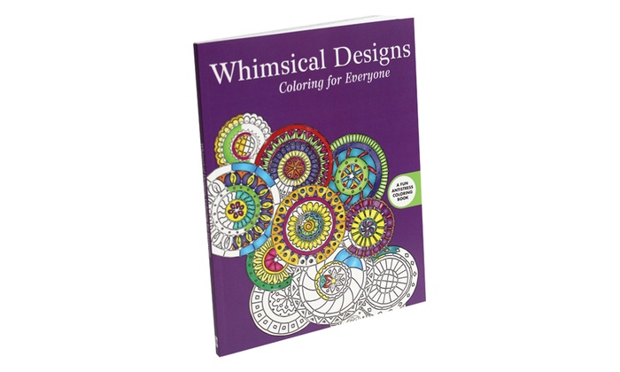 Whimsical Designs Coloring For Everyone Book