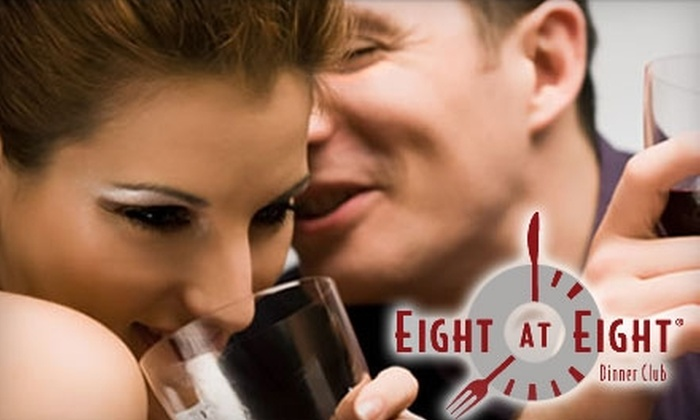Eight at Eight Dinner Club - Atlanta: $55 Professionally Matched Group Singles Night from Eight at Eight Dinner Club ($250 Value)