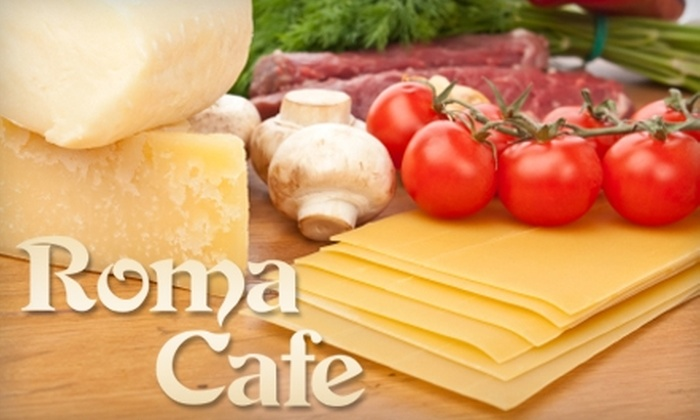 Roma Cafe - Downtown: $20 for $40 Worth of Italian Fare and Wine at Roma Cafe