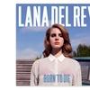 Lana Del Rey Born To Die on Vinyl