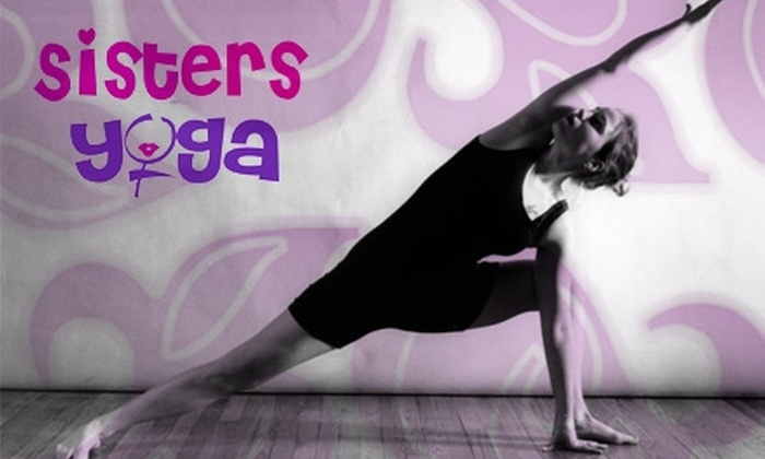 Sisters Yoga - Woodward Park: $39 for One Month of Unlimited Yoga Classes at Sisters Yoga ($130 Value)