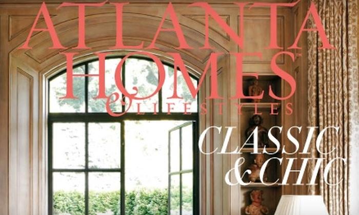 """Atlanta Homes & Lifestyles"" Magazine: $13 for a One-Year Subscription to ""Atlanta Homes & Lifestyles"" Magazine"