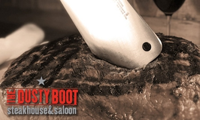 The Dusty Boot Steakhouse & Saloon - Multiple Locations: $10 for $20 Worth of American Fare and Drinks at The Dusty Boot Steakhouse & Saloon