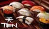Ten Restaurant Group (Ten Asian Bistro, IL Giardino Ristorante, Night Club 8Eighty8) - Newport Beach: $20 for $40 Worth of Asian Fusion Fare at Ten Asian Bistro (or $20 for $50 Worth When Redeemed 5 p.m.–7 p.m.) in Newport Beach