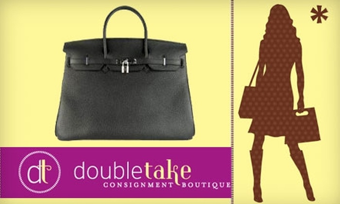 DoubleTake Consignment Boutique - Multiple Locations: $20 for $50 Toward Women's Apparel and Accessories at DoubleTake Consignment Boutique