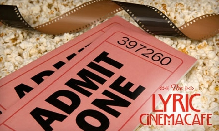 Lyric Cinema Café  - Downtown Fort Collins: $14 for Two Movie Tickets, Two Large Sodas, and Two Medium Popcorns at Lyric Cinema Café in Fort Collins (Up to $28 Value)