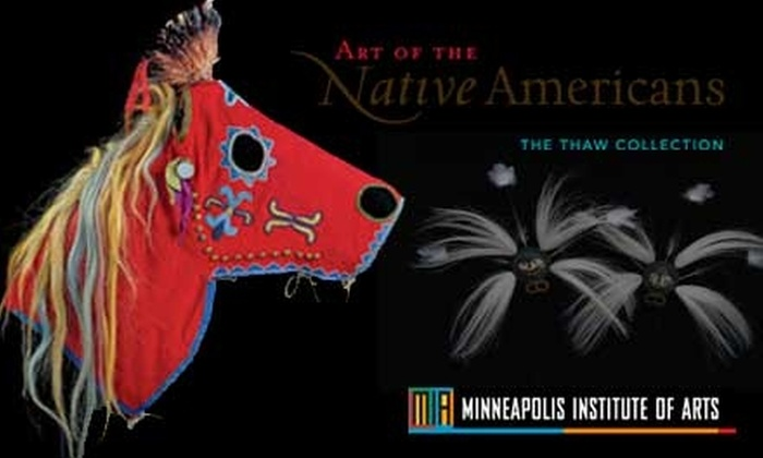 """Minneapolis Institute of Arts - Whittier: $4 for One Ticket to """"Art of the Native Americans: The Thaw Collection"""" at the Minneapolis Institute of Arts"""