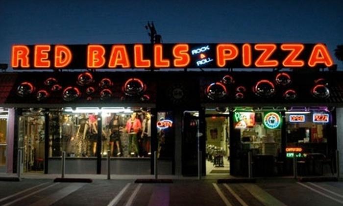 Redballs Rock & Roll Pizza - Canoga Park: $5 for $10 Worth of Pizza and More at RedBalls Rock & Roll Pizza in Woodland Hills