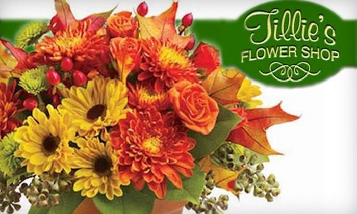 Tillie's Flower Shop - Multiple Locations: $18 for $40 Worth of Flowers at Tillie's Flower Shop