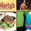 57% Off Morty's Comedy Joint