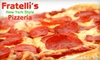 Fratelli's New York Style Pizzeria - West Chester: $10 for $20 Worth of Pizza and Italian Cuisine at Fratelli's New York Style Pizzeria in West Chester