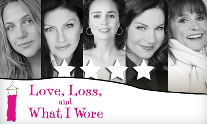 """""""Love, Loss, and What I Wore"""" - Downtown Toronto: $32 Ticket to """"Love, Loss, and What I Wore"""" at Panasonic Theatre. Choose from Six Performances."""