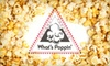 What's Poppin' Gourmet Popcorn - Multiple Locations: $4 for $8 Worth of Gourmet Popcorn at What's Poppin'