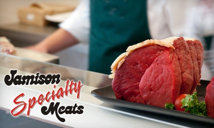 Jamison Specialty Meats - Multiple Locations: $10 for $20 Worth of Meat, Cold Cuts, and More at Jamison Specialty Meats