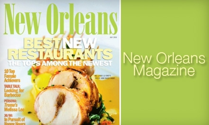 """<i>New Orleans</i> Magazine - New Orleans: $10 for a One-Year Subscription to """"New Orleans"""" Magazine ($19.95 Value)"""