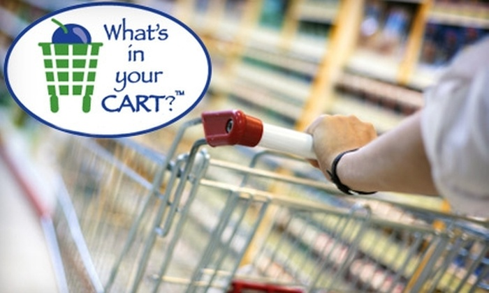 """""""What's In Your Cart?"""" - Multiple Locations: $125 for Individual Dietary Analysis and Grocery-Store Tour with Nutrition Consultation ($300 Value) or $15 for Grocery-Store Group Tour ($25 Value)"""