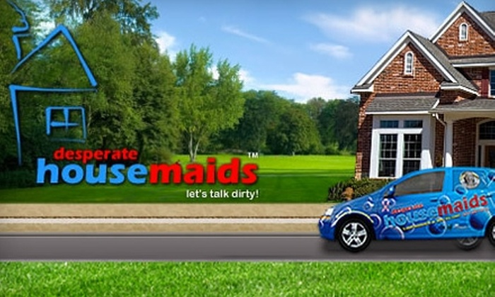 Desperate Housemaids - Toronto (GTA): $55 for a Two-Hour House Cleaning from Desperate Housemaids ($120 Value)