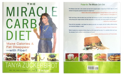 The Miracle Carb Diet: Make Calories and Fat Disappear — with Fiber! by Tanya Zuckerbrot