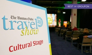 "The Boston Globe Travel Show: The ""Boston Globe"" Travel Show Admission for Two or Four (Up to 46% Off)"