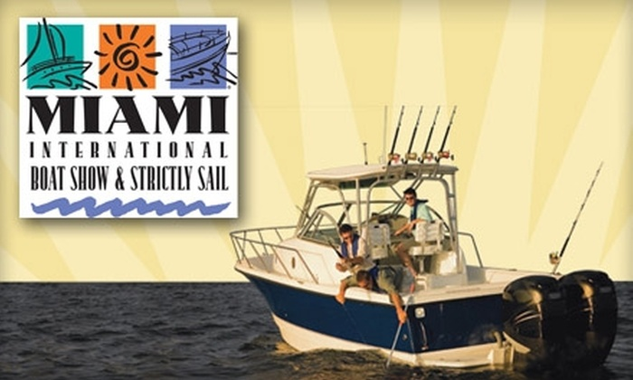 National Marine Manufacturers Association - Multiple Locations: Admission to the Miami International Boat Show & Strictly Sail. Choose from Three Options.
