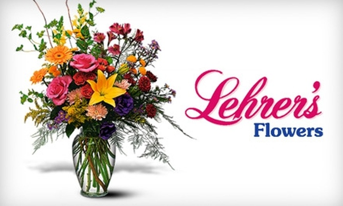 Lehrer's Flowers - Multiple Locations: $25 for $50 Worth of Flowers, Plants, Gifts, and More at Lehrer's Flowers