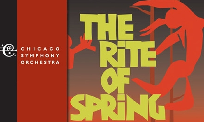 Chicago Symphony Orchestra - Loop: $25 for a Center-Terrace Seat to the Chicago Symphony Orchestra's The Rite of Spring. Buy Here for 1/19/10 at 7:30 p.m. See Below for Additional Performance and Seating Options.