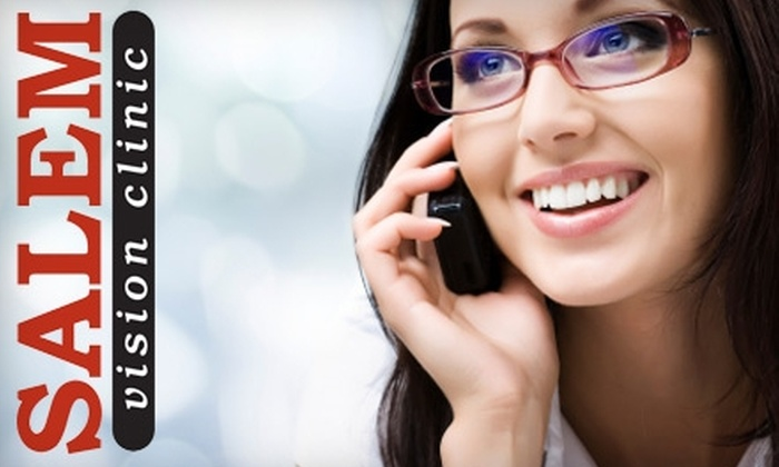 Salem Vision Clinic - Multiple Locations: $90 for Comprehensive Eye Exam at Salem Vision Clinic ($189 Value)