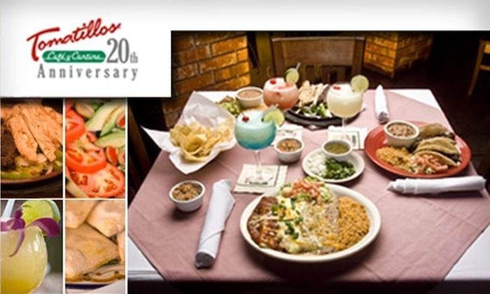 Tomatillos Café y Cantina  - Mahncke Park: $15 for $35 Worth of Food & Drink at Tomatillos Café y Cantina