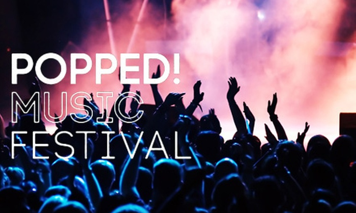 POPPED! Music Festival - Avenue of the Arts North: Admission to the POPPED! Music Festival at FDR Park on Friday Sep. 23 or Saturday Sep. 24. Three Options Available.