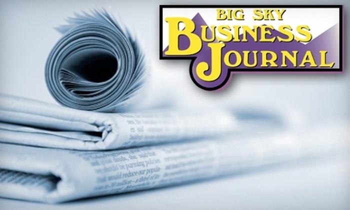 "Big Sky Business Journal - Billings / Bozeman: $14 for One-Year Subscription to ""Big Sky Business Journal"" ($29 Value)"